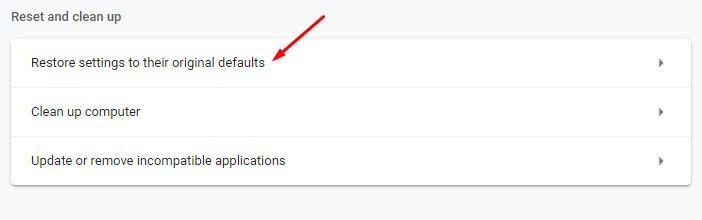 Reset Google Chrome- Click Restore settings to their original defaults